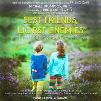 Cover image for Best friends, worst enemies understanding the social lives of children