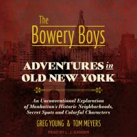 Cover image for The bowery boys adventures in old New York