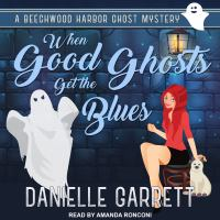 Cover image for When good ghosts get the blues