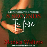 Cover image for 8 seconds to love