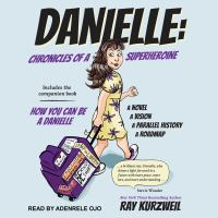 Cover image for Danielle [sound recording CD] : chronicles of a superheroine and How you can be a Danielle
