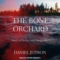 Cover image for The bone orchard