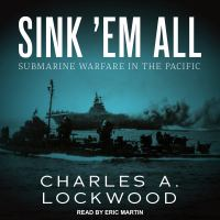 Cover image for Sink 'em all submarine warfare in the Pacific