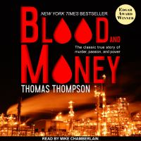 Cover image for Blood and money the classic true story of murder, passion, and power