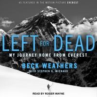 Cover image for Left for dead my journey home from everest