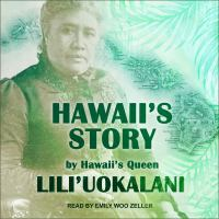 Cover image for Hawaii's story by Hawaii's queen