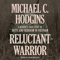 Cover image for Reluctant warrior a marine's true story of duty and heroism in vietnam