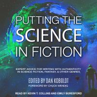 Cover image for Putting the science in fiction expert advice for writing with authenticity in science fiction, fantasy, & other genres