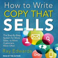 Cover image for How to write copy that sells the step-by-step system for more sales, to more customers, more often