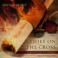 Cover image for Thief on the cross templar secrets in America