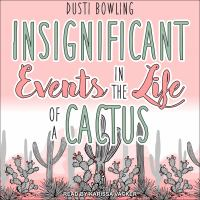Cover image for Insignificant events in the life of a cactus Aven Green Series, Book 1.