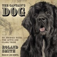Imagen de portada para The captain's dog my journey with the Lewis and Clark tribe