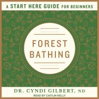 Cover image for Forest bathing a start here guide
