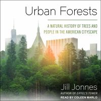 Cover image for Urban forests a natural history of trees and people in the American cityscape