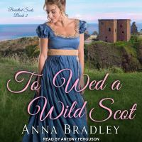 Cover image for To wed a wild scot Besotted Scots Series, Book 2.