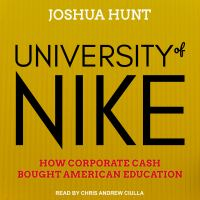 Cover image for University of Nike how corporate cash bought American higher education