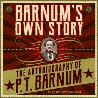 Cover image for Barnum's own story the autobiography of P. T. Barnum