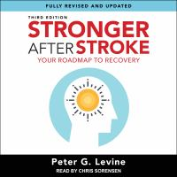 Cover image for Stronger after stroke, third edition your roadmap to recovery