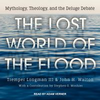 Cover image for The lost world of the flood mythology, theology, and the deluge debate