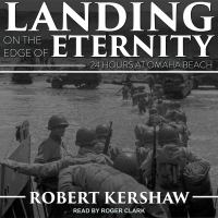 Cover image for Landing on the edge of eternity twenty-four hours at Omaha Beach