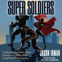 Cover image for Super soldiers examining 20 comic book characters that served in the military and how it impacted them
