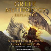 Imagen de portada para Greek mythology explained a deeper look at classical Greek lore and myth