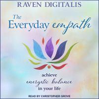 Imagen de portada para The everyday empath achieve energetic balance in your life