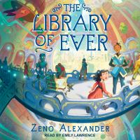 Cover image for The library of ever Library of ever series, book 1.