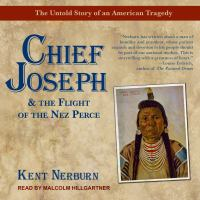 Cover image for Chief Joseph & the flight of the Nez Perce the untold story of an American tragedy