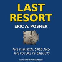 Imagen de portada para Last resort the financial crisis and the future of bailouts