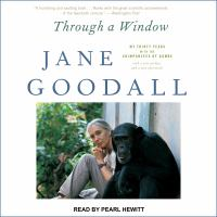 Imagen de portada para Through a window my thirty years with the chimpanzees of Gombe
