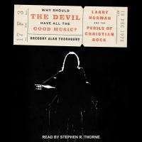 Imagen de portada para Why should the devil have all the good music? Larry Norman and the perils of Christian rock