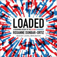 Cover image for Loaded a disarming history of the second amendment