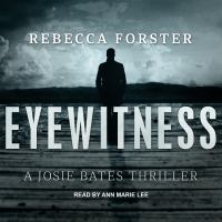Cover image for Eyewitness a Josie Bates thriller