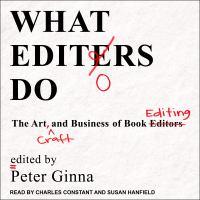 Imagen de portada para What editors do the art, craft, and business of book editing.