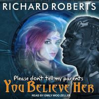 Cover image for Please don't tell my parents you believe her