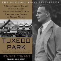 Cover image for Tuxedo park a Wall Street tycoon and the secret palace of science that changed the course of World War II