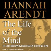 Cover image for The life of the mind the groundbreaking investigation on how we think