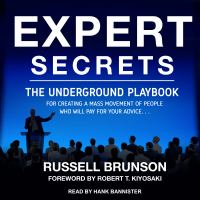 Cover image for Expert secrets the underground playbook for creating a mass movement of people who will pay for your advice