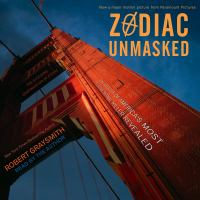 Cover image for Zodiac unmasked the identity of America's most elusive serial killer revealed