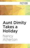 Cover image for Aunt Dimity takes a holiday. bk. 8 [sound recording CD] : Aunt Dimity series
