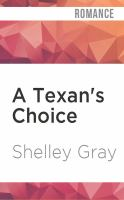 Cover image for A Texan's choice. bk. 3 [sound recording CD] : Heart of a Hero series