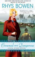 Cover image for Crowned and dangerous. bk. 10 [sound recording CD] : Royal Spyness mystery series