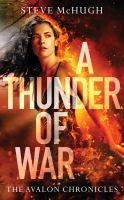 Imagen de portada para A thunder of war. bk. 3 [sound recording CD] : Avalon chronicles series
