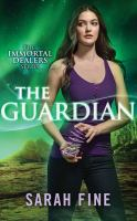 Cover image for The guardian. bk. 2 [sound recording CD] : Immortal dealers series