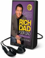 Cover image for Rich dad, poor dad [Playaway] : what the rich teach their kids about money-- that the poor and middle class do not!