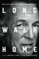 Imagen de portada para Long walk home : reflections on Bruce Springsteen