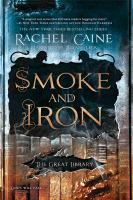 Cover image for Smoke and iron. bk. 4 [sound recording CD] : Great Library series