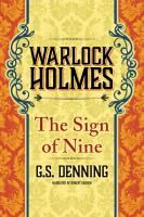 Cover image for The sign of the nine. bk. 4 [sound recording CD] : Warlock Holmes series