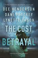 Cover image for The cost of betrayal three romantic suspense novellas